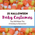 Looking for an adorable Halloween Baby Costume for your little one? We've found 15 spooktacular Halloween costumes you'll definitely want to check out! Cute Baby Halloween Costumes | Halloween Toddler Costumes | Halloween Costumes for Baby
