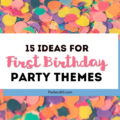15 first birthday party themes