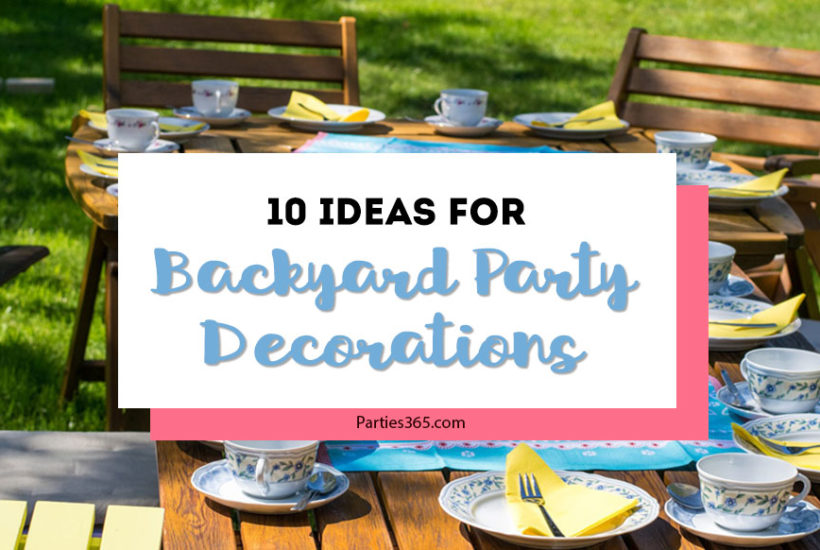 10 ideas for backyard party decorations