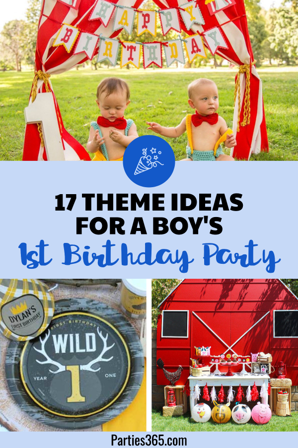 Searching For Ideas First Birthday Party Your Son Weve Rounded