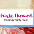 Looking for Paris Themed Birthday Party ideas for your next celebration? We have some really cute ideas for decor, supplies and food! | Paris Birthday Ideas | Paris Party Theme | Paris Party Decorations