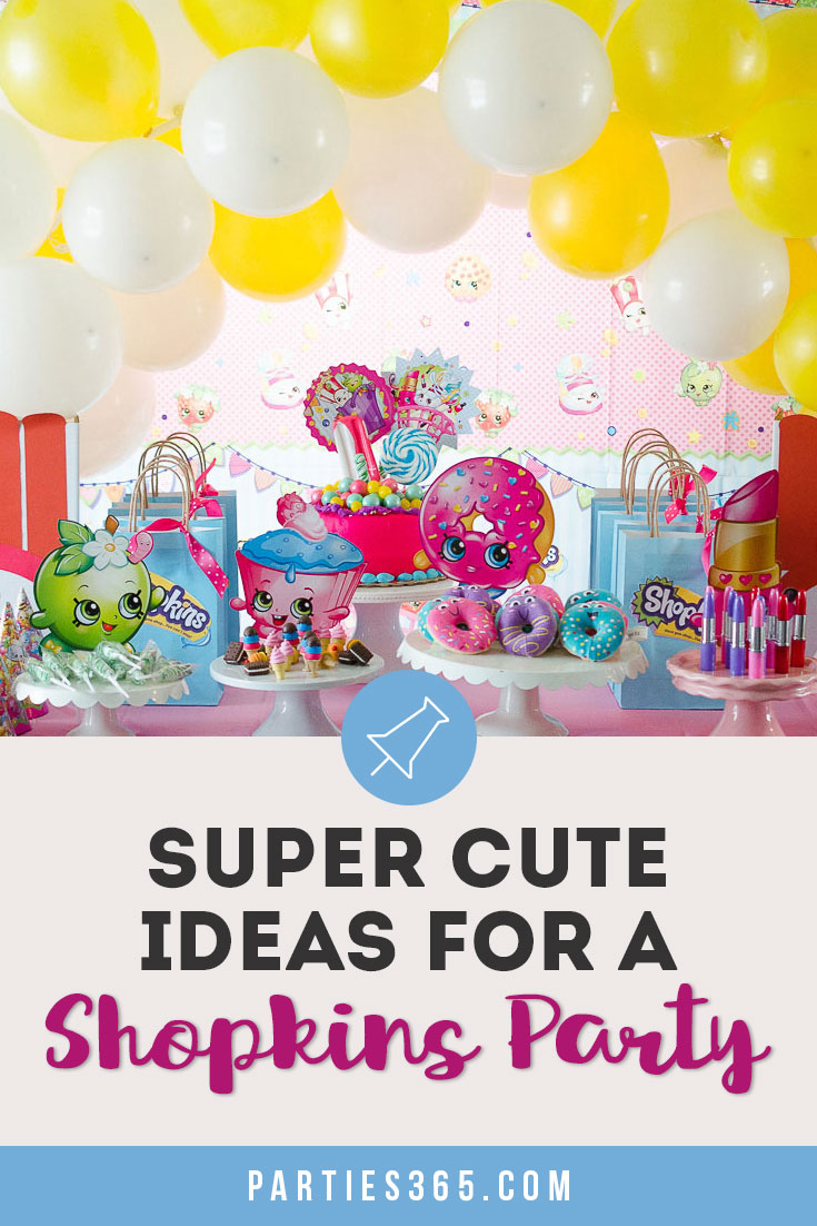 Thinking about a Shopkins birthday party theme for your daughter's next birthday? If so we have ideas for your Shopkins cake, decorations and favors, including easy DIY projects to pull off the perfect party! #shopkins #shopkinsparty #birthday #partyideas