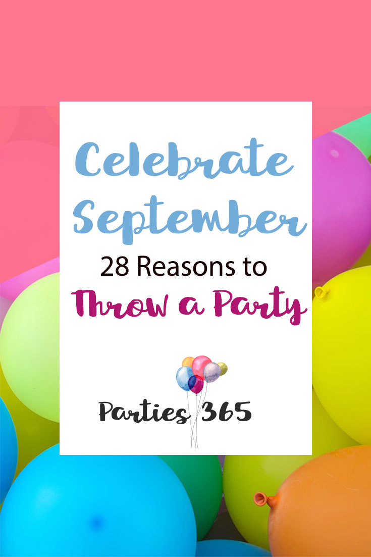 28 reasons to throw a party in September