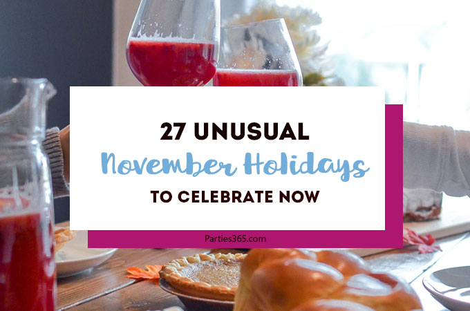 Love celebrating weird and unique holidays? Us too! Here are some of November's strangest days to celebrate... there's always a reason for a party! #November #weirdholidays #celebratetoday