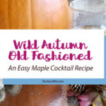 Looking for a unique fall cocktail recipe that's easy? Our simple autumn old fashioned drink is one of the best variations of the cocktail and perfect for a party or Thanksgiving dinner! Click for details! #fallrecipes #holidayrecipes #cocktail #parties365
