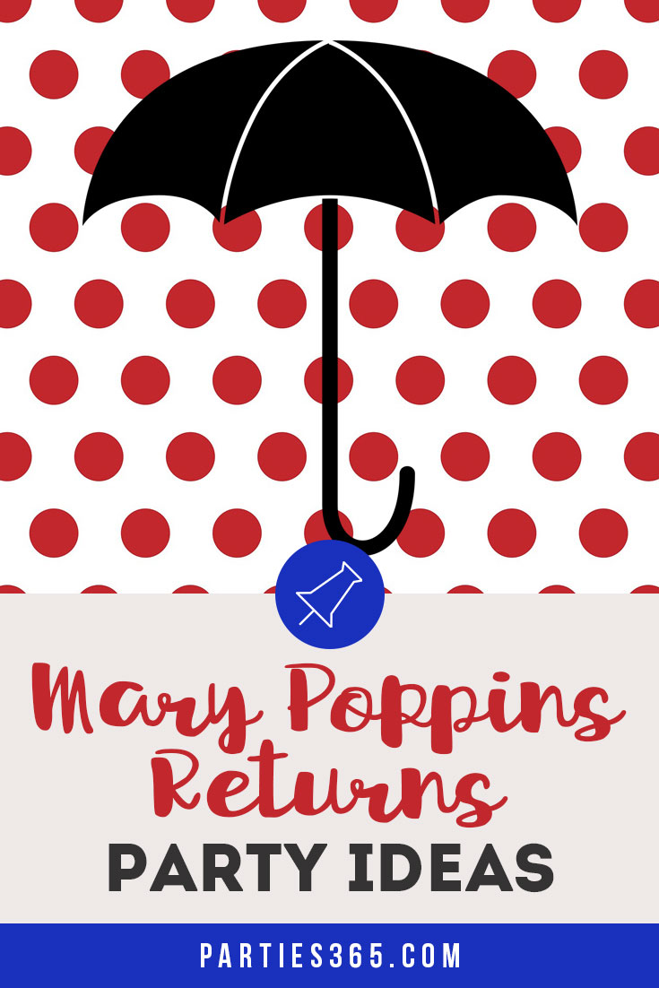 Mary Poppins Returns party ideas