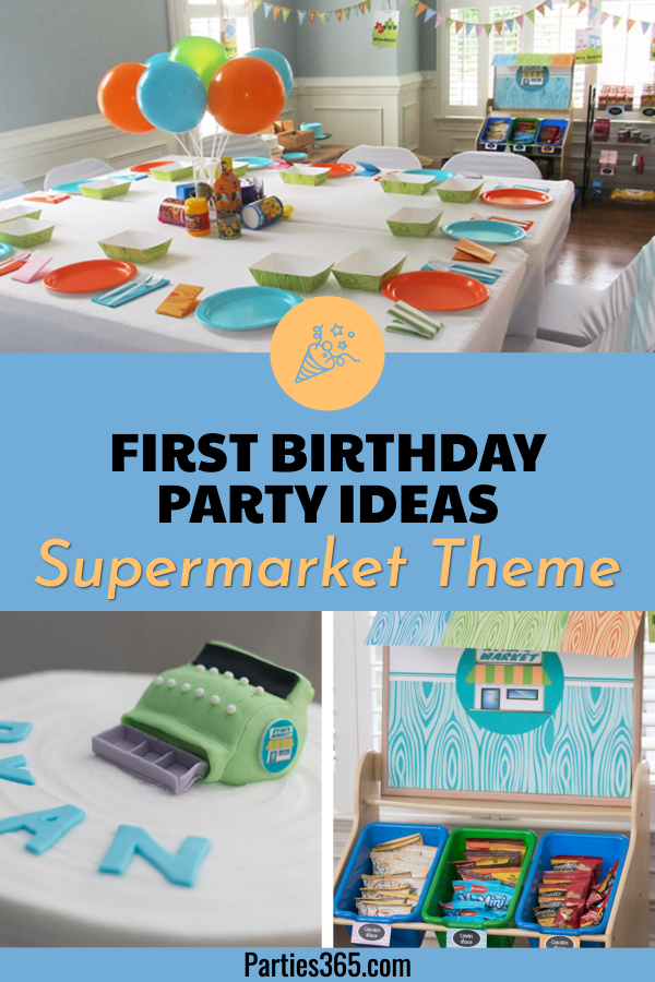 supermarket themed first birthday party ideas