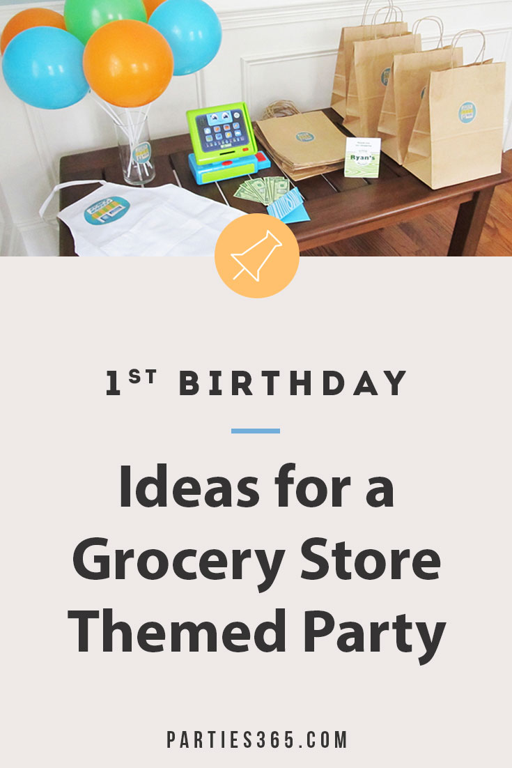 1st birthday ideas for a grocery store themed party