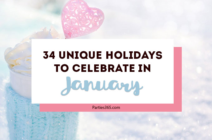 Love celebrating weird and unique holidays? Us too! Here are some of January's strangest days to celebrate... there's always a reason for a party! #January #weirdholidays #celebratetoday
