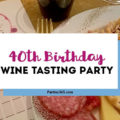 A fabulous 40th birthday party idea for women is a wine tasting party! Check out the decorations, cake, appetizers and even download a printable wine tasting card! #40thbirthday #wine #winetasting #printable #birthday