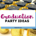 Must Have Graduation Party Ideas