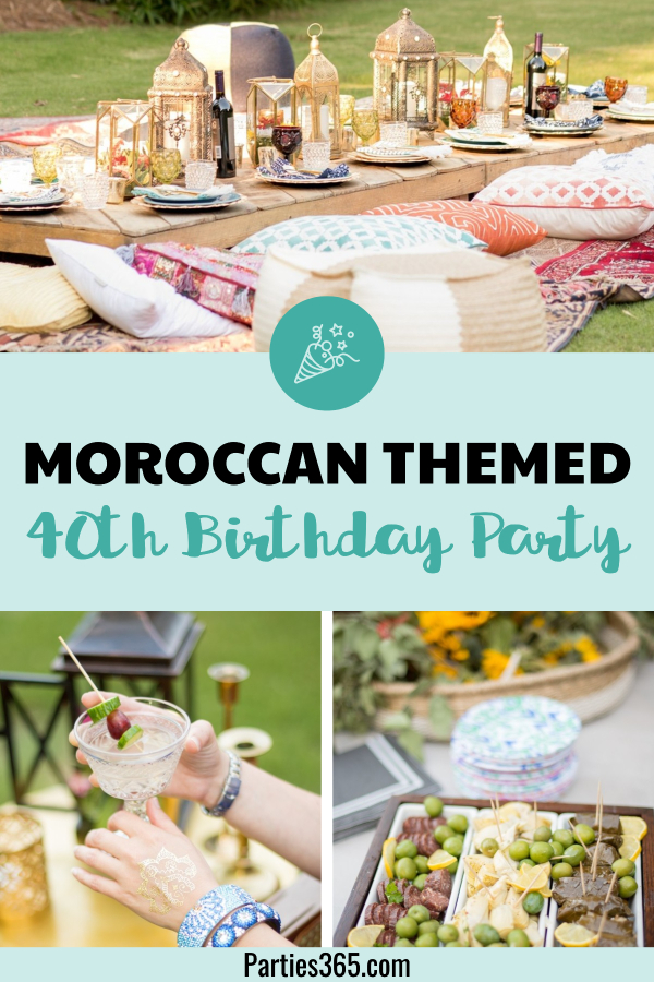 Moroccan Themed 40th Birthday Dinner Party