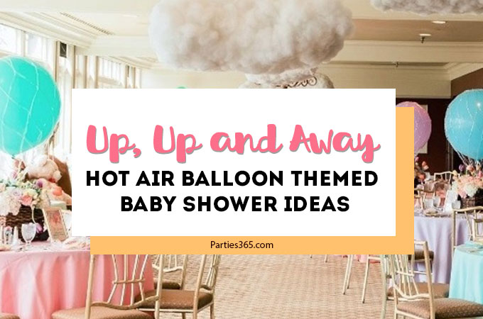 This Up, Up and Away hot air balloon themed baby shower is full of adorable decoration ideas for your party! This adventure inspired gender neutral theme will work for baby boys or girls, and is full inspiration for decor, favors, the cake and more! #babyshower #hotairballoon #upupandaway #babyshowerideas