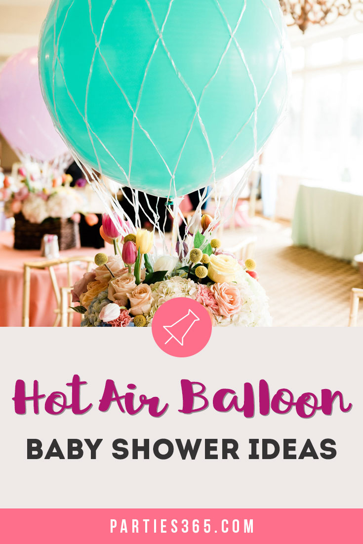 Up Up And Away Hot Air Balloon Baby Shower Ideas Parties365