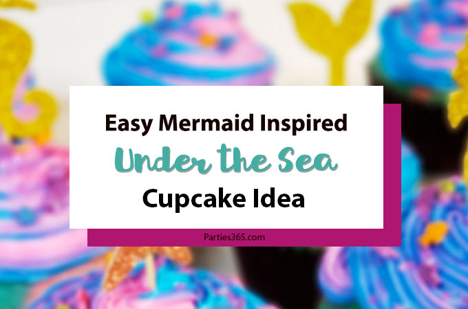 Want an easy idea for a DIY Mermaid Cupcake? This simple Under the Sea theme birthday cupcake is inspired by mermaid magic! We'll show you how to make them and give you ideas for cute toppers! #mermaidcupcake #mermaidparty #underthesea #cupcakes #partyideas