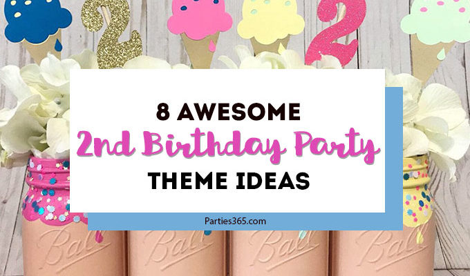 8 Awesome 2nd Birthday Party Themes
