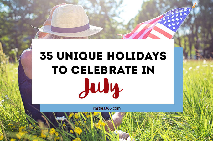 Love celebrating weird and unique holidays? Us too! Here are some of the unique holidays to celebrate in July... there's always a reason for a party! #July #weirdholidays #celebratetoday #specialholiday