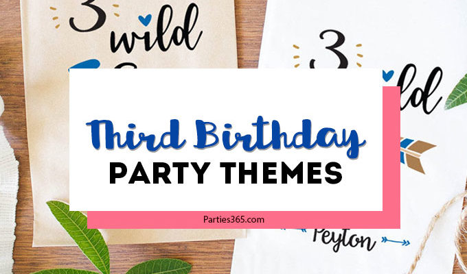 3 Spectacular Third Birthday Party Themes