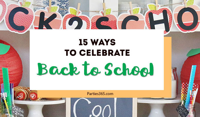 15 Ways to Celebrate Back to School in Style