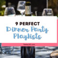 Planning a dinner party and need some tips for music? Here are 9 of our favorite playlists for entertaining friends and family, hosting parties during the holidays, brunch or just for fun! #dinnerparty #playlists #partymusic #dinnerpartyideas