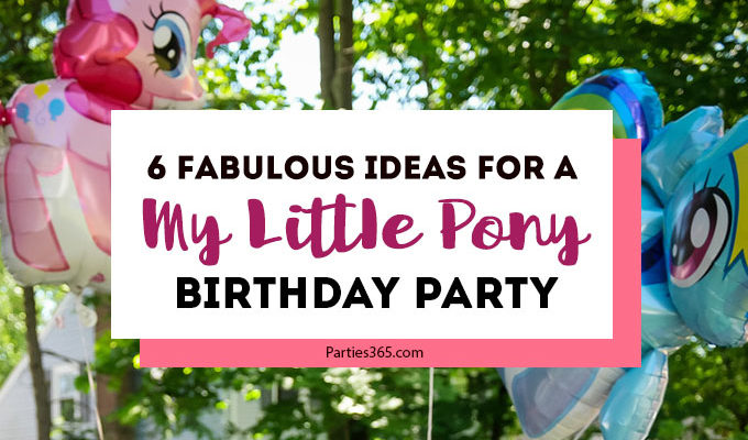 6 Fabulous Ideas for a My Little Pony Birthday Party
