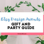 Searching for unique gift ideas and party decor? Here are 8 ideas from the Etsy Design Awards finalists that will inspire the perfect gift for her and give your party the wow factor! #TheEtsies #giftguide #giftideas #partydecor #partysupplies