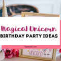 Searching for ideas for a girl's unicorn birthday party theme? You'll love these magical ideas for decorations, games, favors, activities, cupcakes, the cake and more! #unicorn #unicornparty #birthdayparty #partyideas