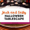 This Jack and Sally, Nightmare Before Christmas inspired Halloween Tablescape is full of decoration ideas for your spooky party or event! With Halloween table settings, centerpieces and display ideas, you'll love recreating this unique table for your guests! #JackandSally #NightmareBeforeChristmas #halloween #tablescape
