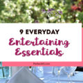 Want to entertain more at home but wondering what dishes, platters or serveware you need on hand? If you have these 9 Everyday Entertaining Essentials, you'll be ready to set up any dinner party, holiday gathering or birthday celebration! These make great gift ideas too! #entertaining #dinnerparty #servingpieces #giftideas #hostess