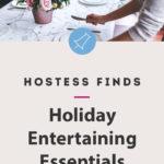 entertaining essential pieces for hostesses