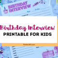 Grab this free Birthday Interview Printable for kids! These downloadable Birthday Questions are such a sweet annual tradition to start with your little ones! The template will help you capture their likes, dislikes, dreams and passions, one year at a time! #printable #birthdayprintable #birthdayinterview #birthdayideas