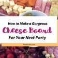 Discover how to make an easy and gorgeous cheese and charcuterie board for your next party! Whether it's girl's night or a holiday celebration, we have ideas for a simple, DIY grazing board appetizer platter that will wow your guests! #cheeseboard #charcuterie #appetizer #partyfood #grazingboard