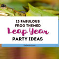 Celebrate Leap Year with a fun frog themed party this year! Establish new traditions with your kids by throwing a Leap Year party with these ideas for decorations and activities!