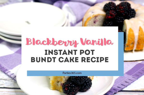 blackberry vanilla bundt cake instant pot recipe