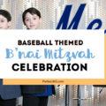 baseball themed b'nai mitzvah celebration