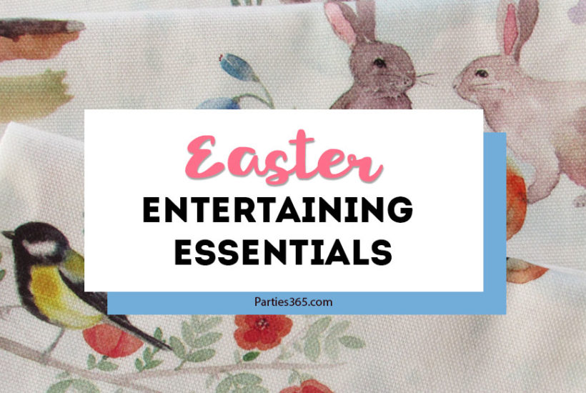 Easter entertaining essentials