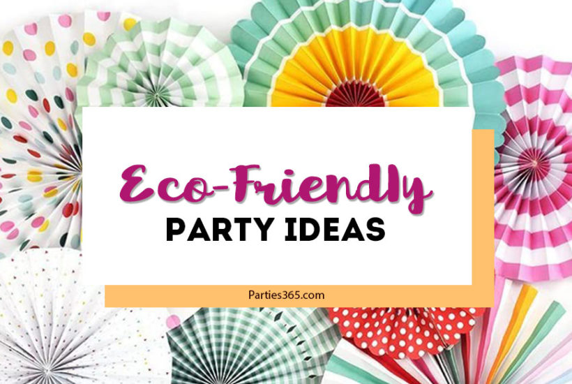 eco-friendly party supplies and ideas
