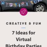 7 ideas for virtual birthday parties