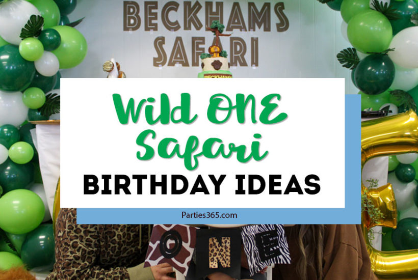 wild one safari birthday ideas