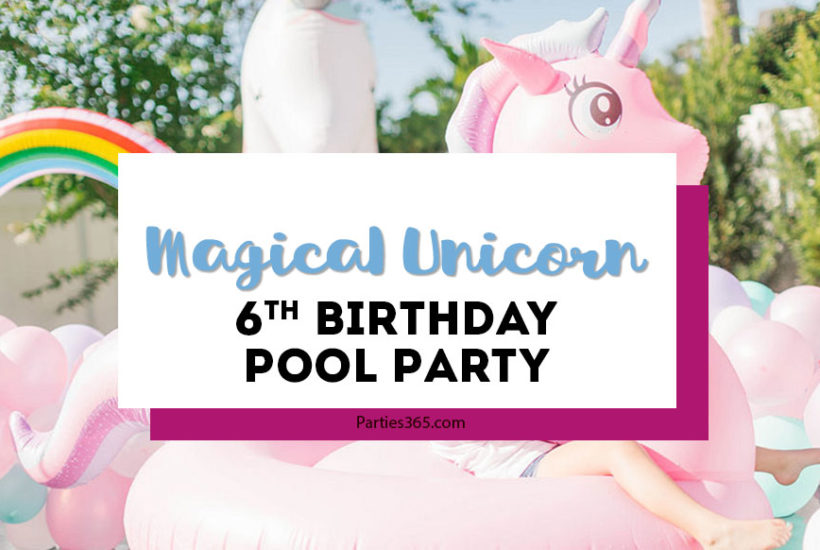 magical unicorn 6th birthday pool party