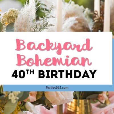 backyard bohemian 40th birthday party