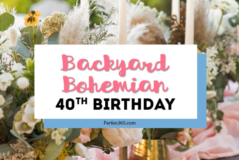 backyard bohemian 40th birthday party