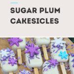sugar plum cakesicle recipe
