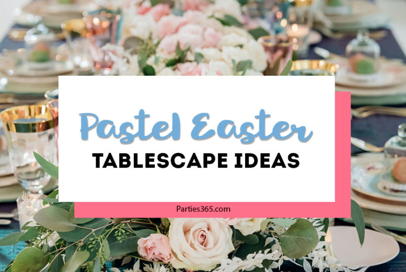 ideas for a pastel easter tablescape