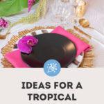 tropical tablescape decor ideas